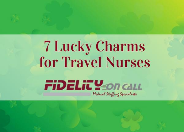 7 Lucky Charms for Travel Nurses