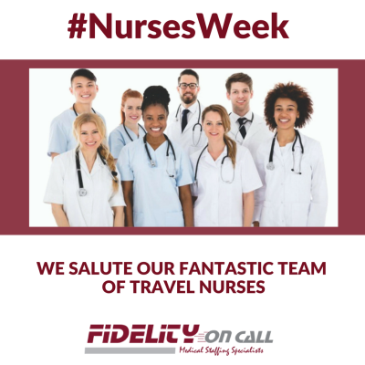 For #NursesWeek We Salute Our Fantastic Team of Travel Nurses