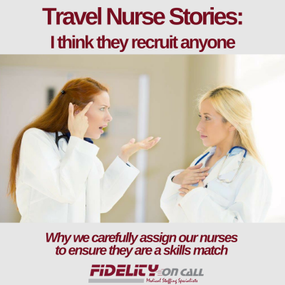 Travel Nurse Stories They Recruit Anyone