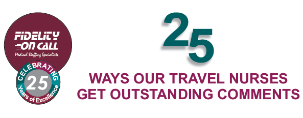 25 Ways Our Travel Nurses Get Outstanding Comments