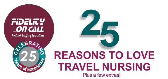 25 reasons to love travel nursing plus a few extras