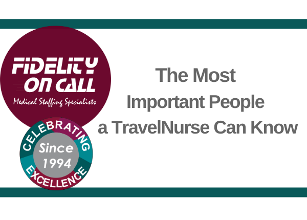 The Most Important People a Travel Nurse Can Know