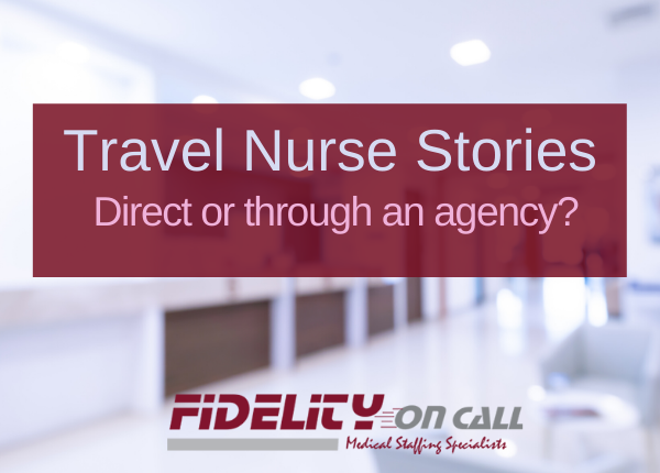 Travel Nurse Stories: Direct or through an agency