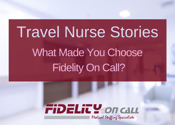 What Made You Choose Fidelity On Call